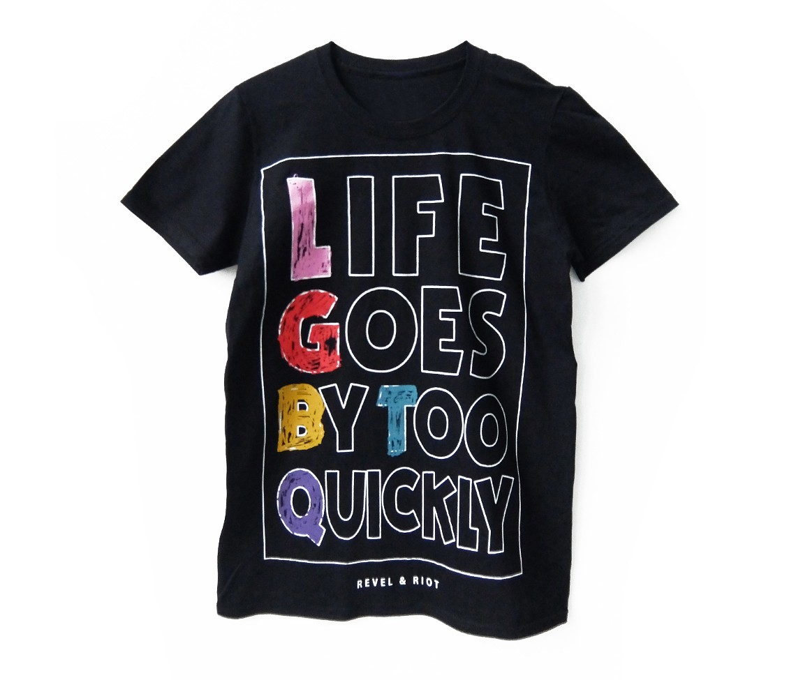 Black t shirt goes with - Life Goes By Too Quickly T Shirt Black W Multi Colours T Shirts Revel Riot Online Store