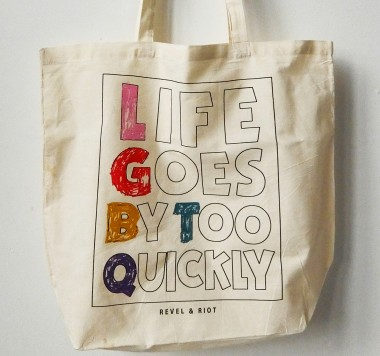 Life Goes By Too Quickly Tote Bag