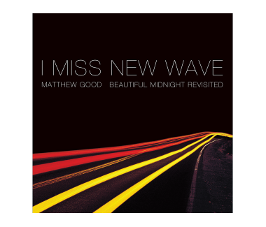 I Miss New Wave: Beautiful Midnight Revisited CD