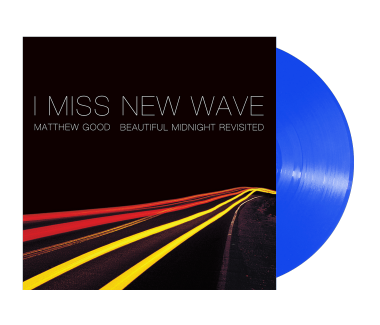 "I Miss New Wave: Beautiful Midnight Revisited 10"" Vinyl (Blue)"
