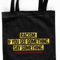Racism: if you see something, say something Tote Bag