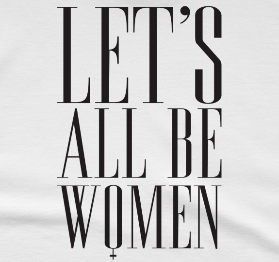 Unisex Let's All Be Women T-Shirt