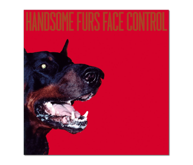 HANDSOME FURS Face Control CD