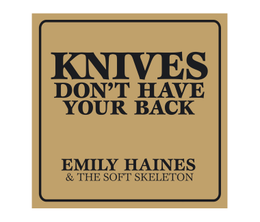 EMILY HAINES Knives Don't Have Your Back CD