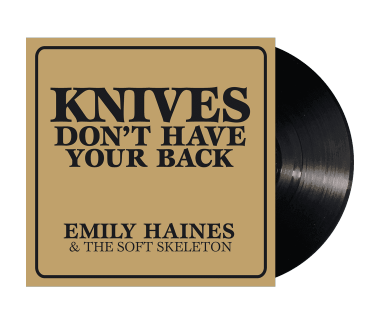 "EMILY HAINES Knives Don't Have Your Back 12"" Vinyl"