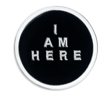 I Am Here Badge