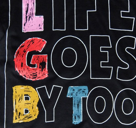Life Goes By Too Quickly T-Shirt