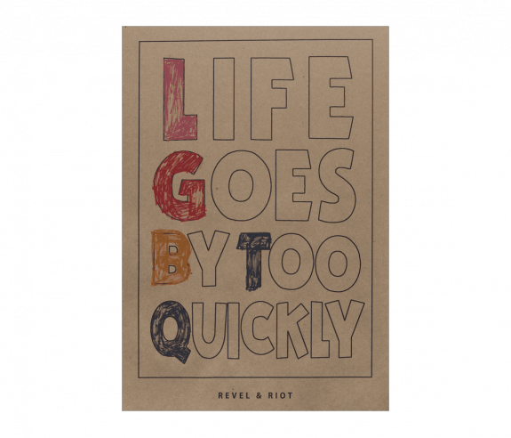Life Goes By Too Quickly Poster