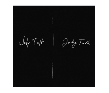 July Talk (Extended Edition) CD