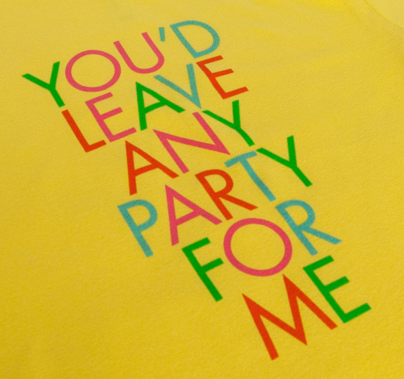 You'd Leave Any Party For Me Toddler T-Shirt