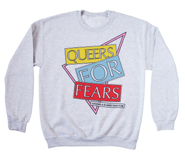 Queers For Fears Sweatshirt