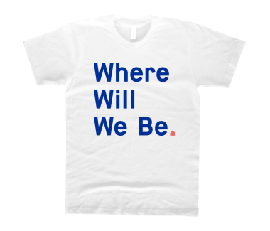 Where Will We Be T-Shirt