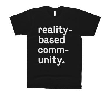 Reality-Based Community T-Shirt