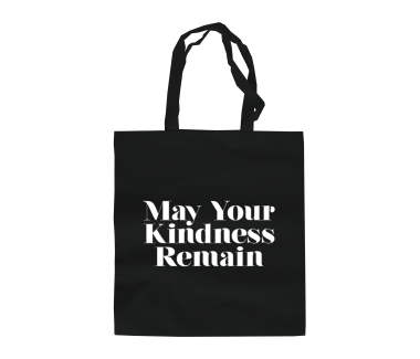 May Your Kindness Remain Tote Bag