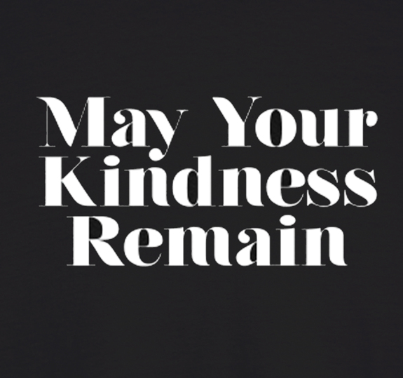 May Your Kindness T-Shirt