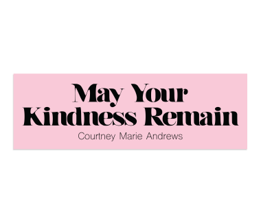 May Your Kindness Remain Sticker