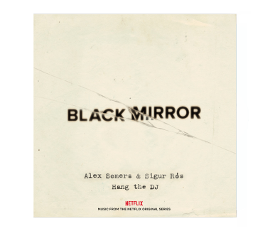 Black Mirror Hang the DJ CD