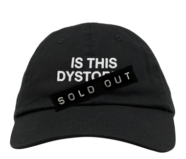 Is This Dystopia? Dad HatLimited Edition