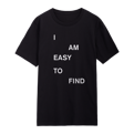 I Am Easy To Find T-Shirt