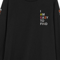 I Am Easy To Find Longsleeve