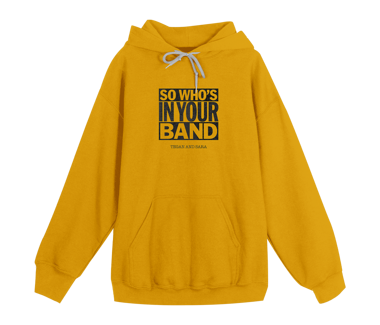 So, Who's In Your Band Hoodie