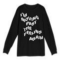 Moving Past The Feeling Longsleeve