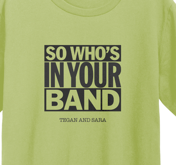 So Who's In Your Band T-Shirt